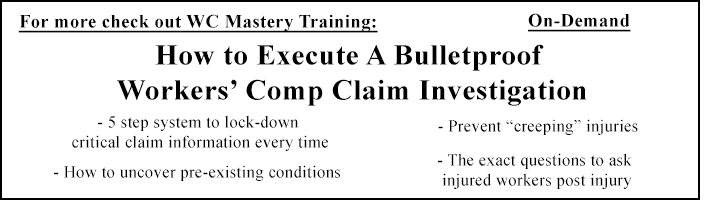 How to Execute A Bulletproof Workers' Comp claim