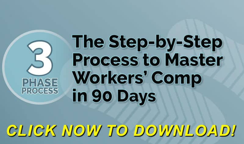 Step-by-Process to Master Workers' Comp in 90 Days - FREE Download Click Here Now!